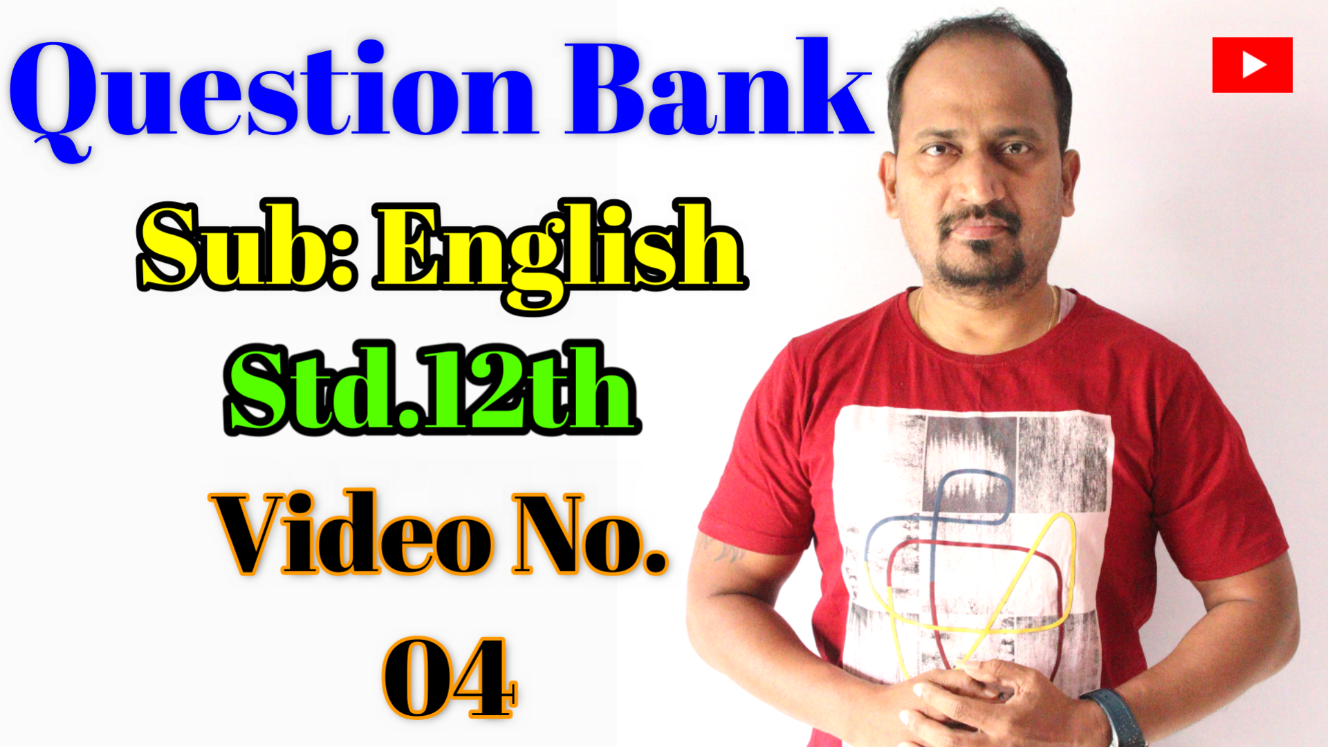 Question Bank : Std.12th Video No.04