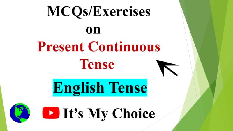 MCQ / Exercises: Present Continuous Tense