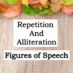 Figure of Speech : Alliteration & Repetition